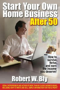 Cover Start Your Own Home Business After 50