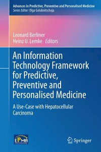 Cover An Information Technology Framework for Predictive, Preventive and Personalised Medicine
