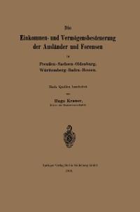 Cover Die Einkommen- und Vermogensbesteuerung der Auslander und Forensen in Preuen-Sachsen-Oldenburg, Wurttemberg-Baden-Hessen