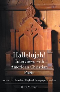 Cover Hallelujah! Interviews with American Christian Poets as Read in Church of England Newspaper, London