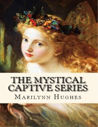 Cover Mystical Captive Series (A Trilogy in One Volume)