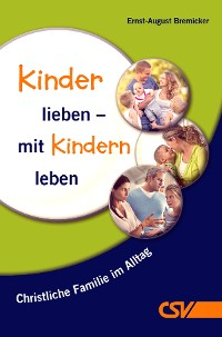 Cover Kinder lieben - mit Kindern leben