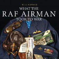 Cover What the RAF Airman Took to War