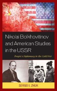 Cover Nikolai Bolkhovitinov and American Studies in the USSR