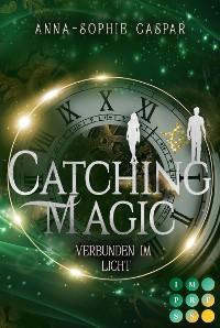 Cover Catching Magic 2: Verbunden im Licht
