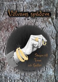 Cover Völvans spådom - Stegen till Tuna och Guldet