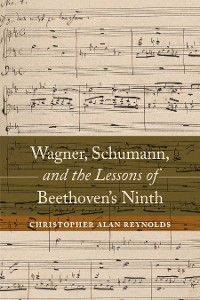 Cover Wagner, Schumann, and the Lessons of Beethoven's Ninth