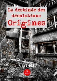 Cover La destinée des désolations - Tome 1