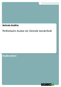 Cover Performativ. Austin tut, Derrida wiederholt