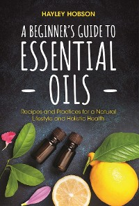 Cover A Beginner's Guide to Essential Oils