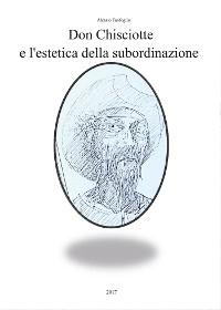 Cover Don Chisciotte e l'estetica della subordinazione