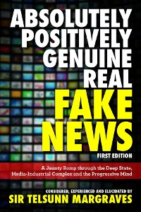 Cover Absolutely, Positively, Genuine, Real Fake News