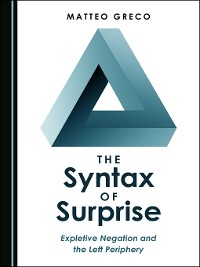 Cover The Syntax of Surprise: Expletive Negation and the Left Periphery