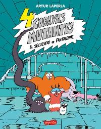 Cover 4 cobayas mutantes. El secuestro de Pantaleone