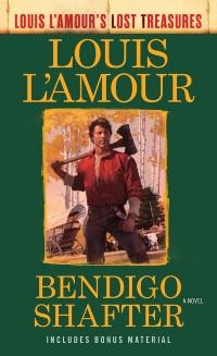 Cover Bendigo Shafter (Louis L'Amour's Lost Treasures)