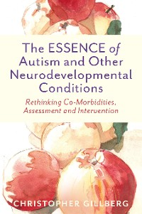 Cover The ESSENCE of Autism and Other Neurodevelopmental Conditions