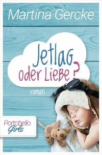 Cover Jetlag oder Liebe: Portobello Girls