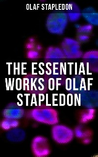 Cover The Essential Works of Olaf Stapledon