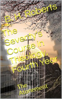 Cover The Seventy's Course in Theology (Fourth Year) / The Atonement