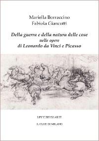 Cover Della guerra e della natura delle cose nelle opere di Leonardo e Picasso