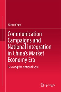 Cover Communication Campaigns and National Integration in China's Market Economy Era