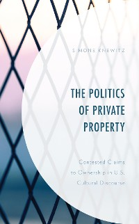 Cover The Politics of Private Property