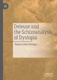 Cover Deleuze and the Schizoanalysis of Dystopia