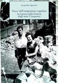 Cover Tracce dell'emigrazione eugubina in Lorena nella Francia degli anni Cinquanta