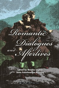 Cover Romantic Dialogues and Afterlives