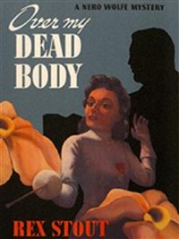 Cover Over My Dead Body (A Nero Wolfe Mystery)