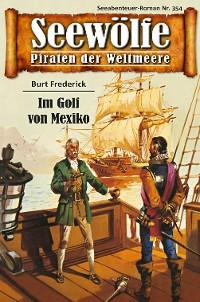 Cover Seewölfe - Piraten der Weltmeere 354
