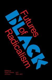 Cover Futures of Black Radicalism