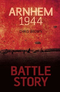 Cover Battle Story: Arnhem 1944