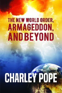 Cover THE NEW WORLD ORDER, ARMAGEDDON, AND BEYOND