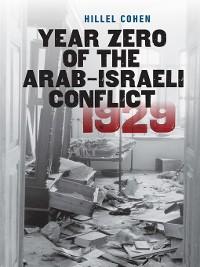 Cover Year Zero of the Arab-Israeli Conflict 1929