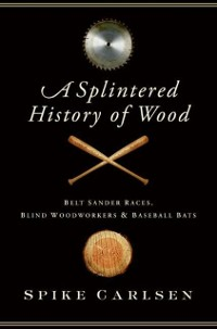 Cover Splintered History of Wood