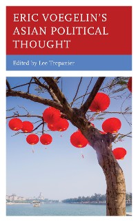 Cover Eric Voegelin's Asian Political Thought