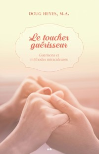 Cover Le toucher guerisseur