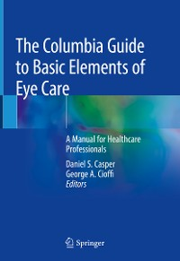 Cover The Columbia Guide to Basic Elements of Eye Care
