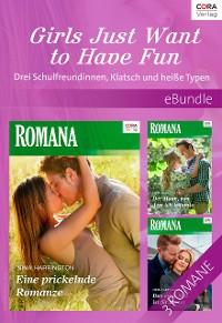 Cover Girls Just Want to Have Fun - Drei Schulfreundinnen, Klatsch und heiße Typen