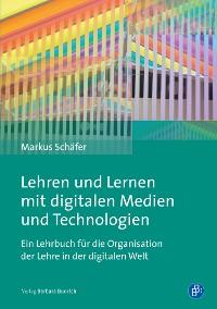 Cover Lehren und Lernen mit digitalen Medien und Technologien