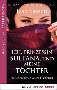 Cover Ich, Prinzessin Sultana, und meine Töchter