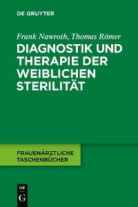 Cover Diagnostik und Therapie der weiblichen Sterilität