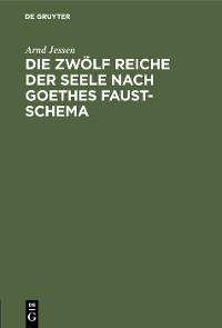 Cover Die zwölf Reiche der Seele nach Goethes Faust-Schema