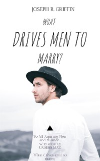 Cover What drive men to marry