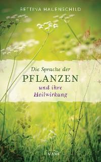 Cover Die Sprache der Pflanzen und ihre Heilwirkung