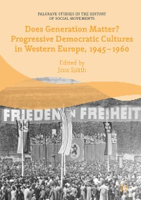 Cover Does Generation Matter? Progressive Democratic Cultures in Western Europe, 1945–1960