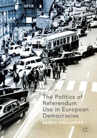 Cover The Politics of Referendum Use in European Democracies