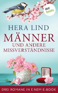 Cover Männer und andere Missverständnisse: Drei Romane in einem eBook