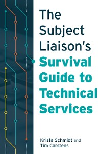 Cover The Subject Liaison's Survival Guide to Technical Services